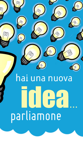 Hai una idea? Parliamone...